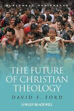 Wiley-Blackwell Manifestos: The Future of Christian Theology 45 by David F....