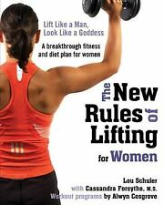 The New Rules of Lifting for Women: Lift Like a Man, Look Like a Goddess, Lou Sc