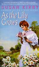 As the Lily Grows (Prairie Rose Series #2) Kirby, Susan E. Paperback