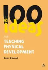 100 Ideas for the Early Years: 100 Ideas for Teaching Physical Development by...