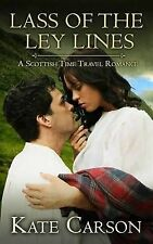 Lass of the Ley Lines: A Scottish Time Travel Romance by Kate Carson...