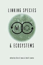 Linking Species and Ecosystems by John H. Lawton and Clive G. Jones (2012,...