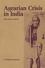 Agrarian Crisis in India : The Case of Bihar by F. Tomasson Jannuzi (2011,...
