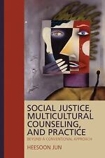 Social Justice, Multicultural Counseling, and Practice: Beyond a Conve-ExLibrary