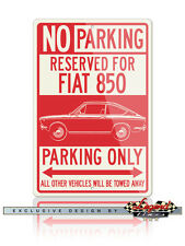 Fiat 850 Coupe Sport Reserved Parking Only 12x18 Aluminum Sign