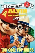 Alvin and the Chipmunks: Chipwrecked - Too Cool for Rules I Can Read, Level 2 -