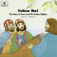Follow Me! The Story of Jesus and His Twelve Helpers God Loves Me God Loves M
