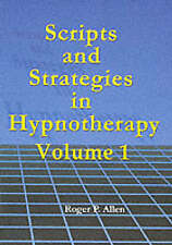Scripts and Strategies in Hypnotherapy Volume 1, Allen, Roger P. Paperback Book