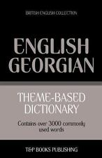 Theme-Based Dictionary British English-Georgian - 3000 Words by Andrey...
