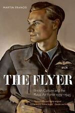 NEW - The Flyer: British Culture and the Royal Air Force, 1939-1945