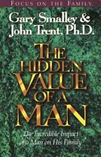 The Hidden Value of a Man : With Study Guide by Gary Smalley and John T....
