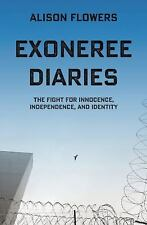 Exoneree Diaries: The Fight for Innocence, Independence, and Identity, Flowers,