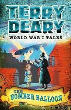 The Bomber Balloon (World War I Tales), Terry Deary, New Book