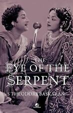 The Eye of the Serpent : An Introduction to Tamil Cinema by Baskaran S...