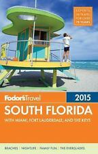 Fodor's South Florida 2015: with Miami, Fort Lauderdale & the Keys (Fu-ExLibrary