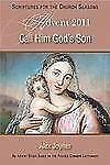 Call Him God's Son Student: An Advent Study Based on the Revised Common Lectiona