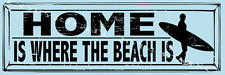 Home is Where The Beach Is Metal Signs, Beach House Decor, Surfing Decor