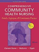 Comprehensive Community Health Nursing: Family, Aggregate, and Community Practic