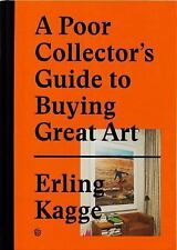 A Poor Collector's Guide to Buying Great Art, , Good Book