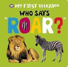 My First Peekaboo Ser.: My First Peekaboo: Who Says Roar? by Roger Priddy...