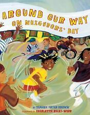 Around Our Way on Neighbors' Day by Tameka Fryer Brown (2010, Hardcover)