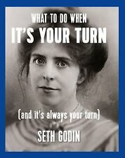 What to Do When it's Your Turn: (And it's Always Your Turn), Godin, Seth, Good B
