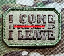 I COME I F*** S*** UP I LEAVE US ARMY USA MILITARY MORALE MULTICAM VELCRO PATCH