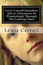 Lewis Carroll Omnibus: Alice in Wonderland, Through the Looking Glass by...