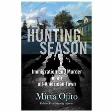 Hunting Season: Immigration and Murder in an All-American Town-ExLibrary