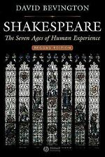 Shakespeare : The Seven Ages of Human Experience by David Bevington (2005,...