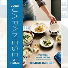 Cook Japanese at Home Cook Book By Kimiko Barber, NEW Hardback 9780857833068
