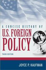 A Concise History of U. S. Foreign Policy by Joyce P. Kaufman (2013, Paperback)