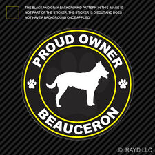 Proud Owner Beauceron Sticker Decal Self Adhesive Vinyl dog canine pet