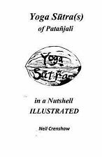 Yoga Sutra(s) of Patanjali in a Nutshell ILLUSTRATED by Neil Crenshaw (2014,...
