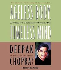 Deepak Chopra: Ageless Body, Timeless Mind : The Quantum Alternative to...