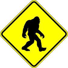 Bigfoot Crossing - 18 x 18 Warning Sign - 3M