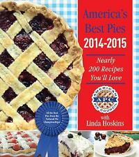America's Best Pies 2014-2015 : Nearly 200 Recipes You'll Love by American Pie A