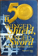 WINGED SHIELD WINGED SWORD A HISTORY OF THE UNITED STATES AIR FORCE VOLII