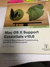 Mac OS X v10.6 Support Essentials: A Guide to Supporting and Troubleshooting Mac