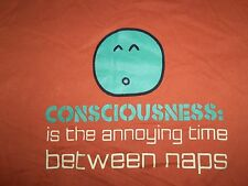 """Consciousness: Is the Annoying Time Between Naps"" Humor Graphic Print T-Shirt M"