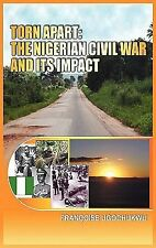 Torn Apart : The Nigerian Civil War and Its Impact (HB) by Françoise...
