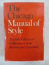 THE CHICAGO MANUAL OF STYLE 13th Revised Edition University of Chicago 1982