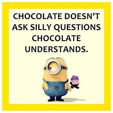 4x4 FRIDGE MAGNET SILLY MEME FUNNY MINION HUMOR Chocolate Understands