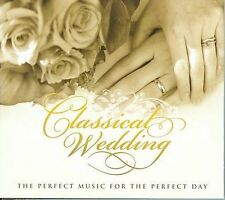 Classical Wedding: The Perfect Music for the Perfect Day (CD, May-2009, 2...
