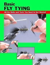 Basic Fly Tying: All the Skills and Tools You Need to Get Started (How-ExLibrary