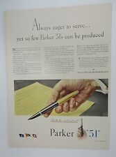 Original Print Ad 1944 PARKER 51 Pen Always Eager to Serve So Few Producted