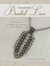 Modern Beaded Lace : Beadweaving Techniques for Stunning Jewelry Designs by...