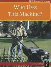 Who Uses This Machine? (Little Books of Answers, Level C)-ExLibrary