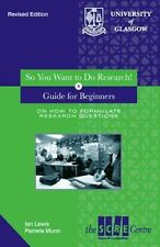 So You Want to Do Research?: A Guide for Teacher's on How to Formulate...
