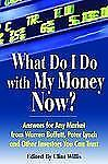 What Do I Do with My Money Now?: Answers to Any Market from Warren Buf-ExLibrary